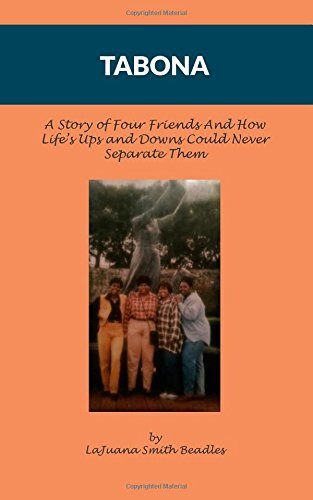 9781519574015: Tabona: A Story of Four Friends And How Life?s Ups and Downs Could Never Separate Them