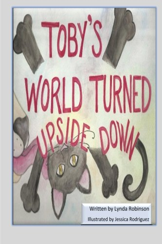 9781519574039: Toby's World Turned Upside Down (Toby and Friends) (Volume 1)