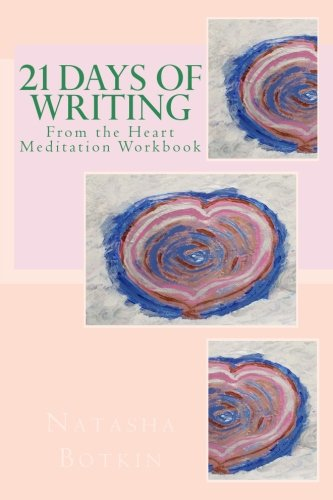 9781519574176: 21 Days of Writing from the Heart Meditations