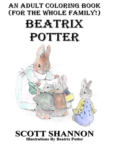 9781519574329: An Adult Coloring Book (For The Whole Family!) Beatrix Potter