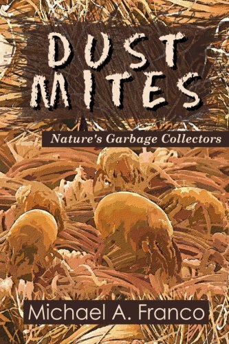 9781519574725: DUST MITES ? Nature?s Garbage Collectors (Strange Little Creatures) (Volume 1)