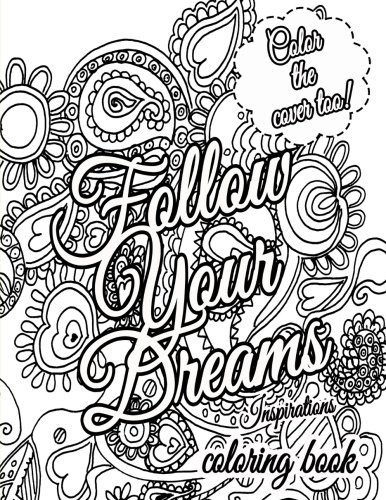 9781519576057: Follow Your Dreams Coloring Book: Coloring Inspirations