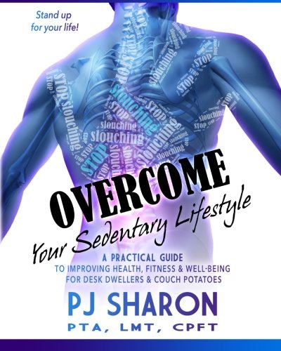 9781519576903: Overcome your Sedentary Lifestyle (Black & White): A Practical Guide to Improving Health, Fitness, and Well-being for Desk Dwellers and Couch Potatoes