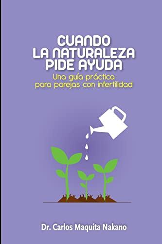 Cuando La Naturaleza Pide Ayuda: Una Guia: Dr Carlos Maquita