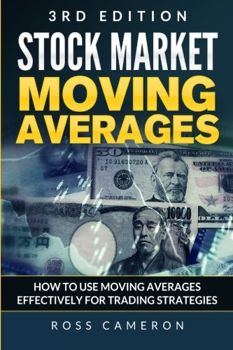 9781519578006: Stock Market Price Moving Averages: How to Use Moving Averages Effectively for Trading Strategies (investing, trading strategy, day trading, beginner guide to investing,)
