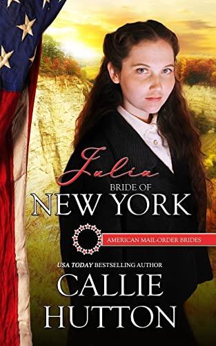 9781519579553: Julia: Bride of New York (Amercan Mail-Order Bride Series) (Volume 11)