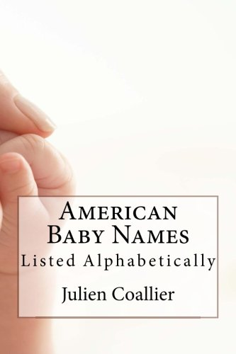 9781519580429: American Baby Names: Listed Alphabetically