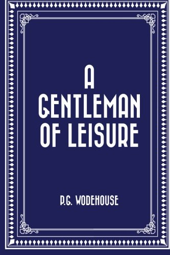 9781519580801: A Gentleman of Leisure