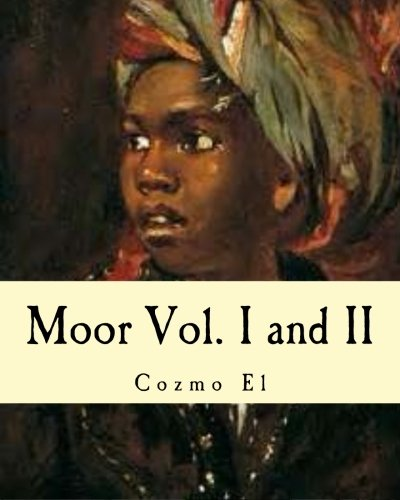 9781519582584: 1-2: Moor Vol. I and II: What They didn't Teach You in Black History Class