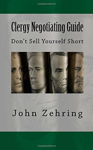 Clergy Negotiating Guide: Don?t Sell Yourself Short: Zehring, John