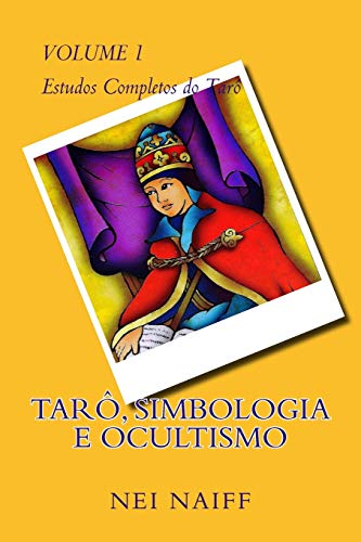 9781519585844: Tarô, simbologia e ocultismo (Estudos Completos do Tarot) (Volume 1) (Portuguese Edition)