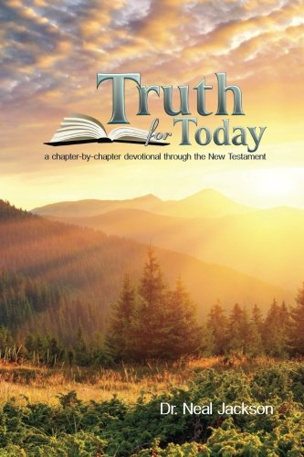 9781519586353: Truth for Today: A Chapter-by-Chapter Devotional Through the New Testament