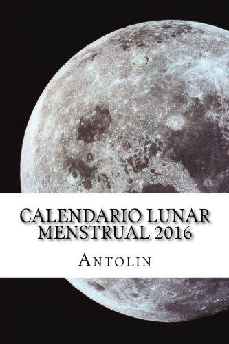 9781519587787: Calendario Lunar Menstrual 2016 (Spanish Edition)