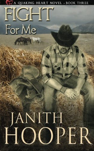 9781519588470: Fight For Me (A Quaking Heart Novel - Book Three)