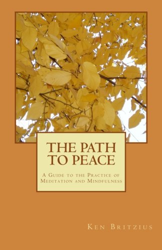 9781519588548: The Path To Peace: A Guide to the Practice of Meditation and Mindfulness