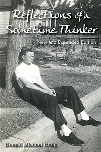9781519589361: Reflections of a Sometime Thinker: New Expanded Version