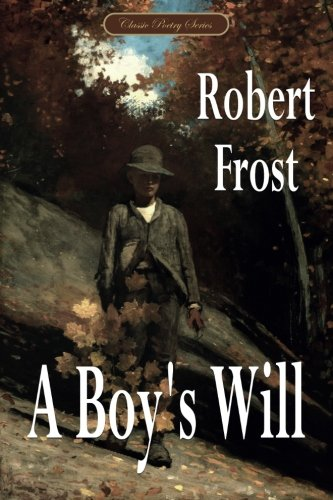 9781519589682: A Boy's Will (Classic Poetry Series)