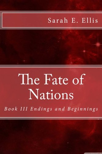 9781519590534: The Fate of Nations: Book III Endings and Beginnings (Volume 3)