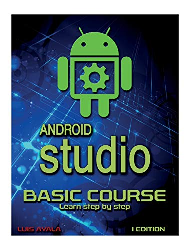 9781519590565: Android Studio Basic Course: Learn Step by Step