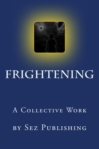 9781519590954: Frightening: a collective work