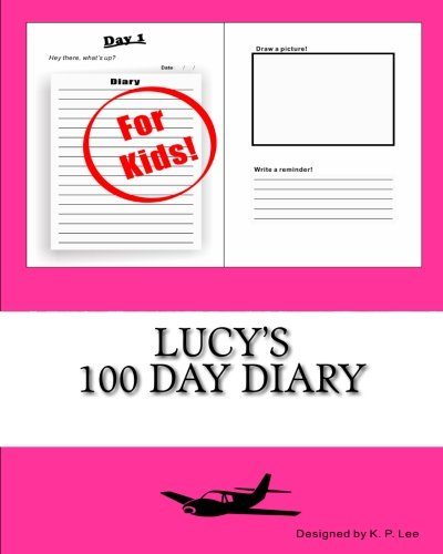 Lucy s 100 Day Diary (Paperback): K P Lee
