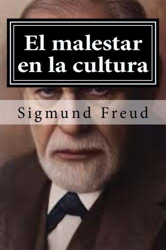 El malestar en la cultura (Spanish Edition): Freud, Sigmund