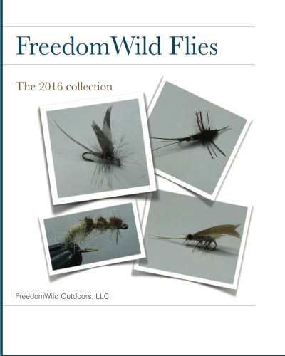 9781519595591: FreedomWild Flies: The 2016 collection
