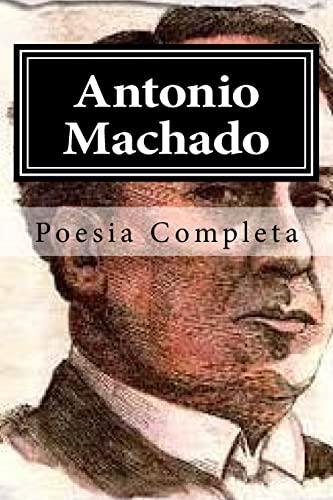 9781519595966: Antonio Machado: Poesia Completa (Spanish Edition)