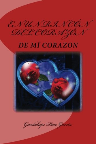 9781519596352: En un rincón del corazón...: De mí corazón (Spanish Edition)