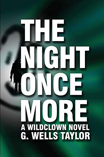 9781519596857: The Night Once More: A Wildclown Novel (The Wildclown Mysteries) (Volume 5)