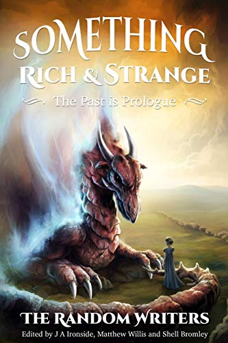 9781519597243: Something Rich and Strange: The Past is Prologue