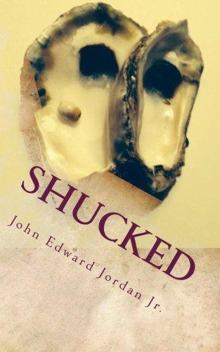 Shucked: Jordan Jr., John E