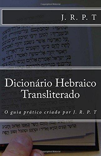 9781519598189: Dicionário Hebraico Transliterado: O guia prático criado por J. R. P. T (Portuguese Edition)