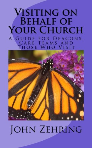 Visiting on Behalf of Your Church: A: Zehring, John