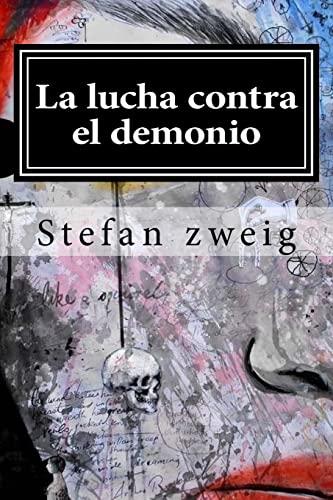 La Lucha Contra El Demonio: Zweig, Stefan