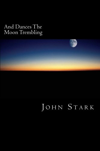 9781519599551: And Dances The Moon Trembling