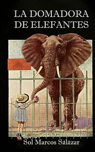 9781519599858: La domadora de elefantes