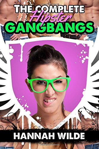 9781519599964: The Complete Hipster Gangbangs