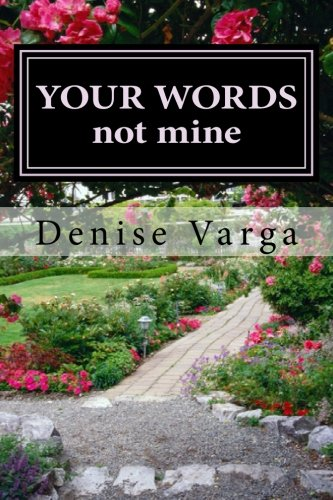 9781519600042: Y O U R W O R D S, not mine: Poems The LORD Has Blessed Me With