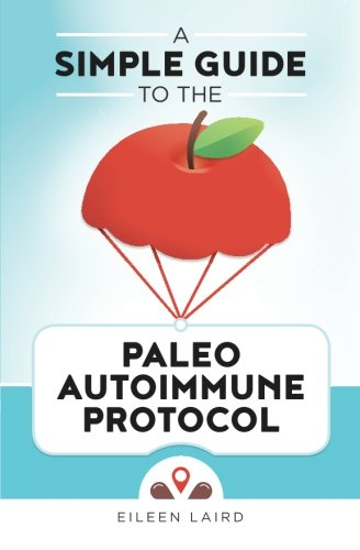 9781519600288: A Simple Guide to the Paleo Autoimmune Protocol
