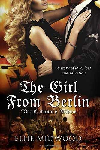 The Girl from Berlin: War Criminal's Widow: Ellie Midwood
