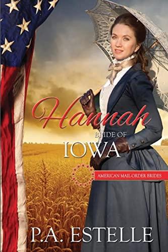 9781519601629: Hannah, Bride of Iowa (The American Mail Order Bride Series) (Volume 29)