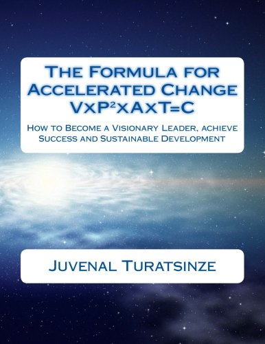 The Formula for Accelerated Change (Visionary People: Turatsinze, MR Juvenal