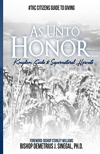 As Unto Honor: Guide To Financial integrity in Giving: Dr. Demetrius J Sinegal