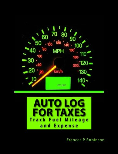 9781519604255: Auto Log for Taxes: Use the Auto Log to track expenses for 52 weeks. Helps when filing income tax expenses.