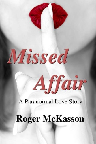9781519604552: Missed Affair: A Paranormal Love Story