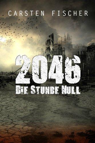 9781519605528: 2046 - Die Stunde Null (German Edition)