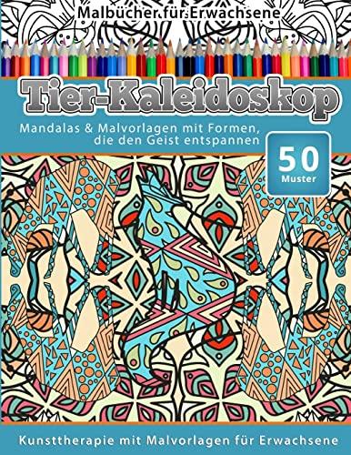 9781519605658: Malbucher fur Erwachsene Tier-Kaleidoskop: Mandalas & Malvorlagen mit Formen, die den Geist entspannen (Volume 15) (German Edition)