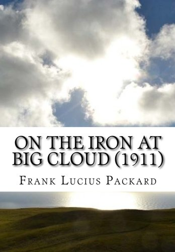 9781519605696: On the Iron at Big Cloud (1911)
