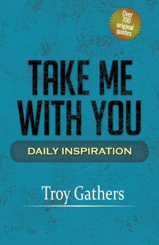 9781519605733: Take Me With You: Daily Inspiration (Volume 1)